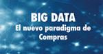 GC106 - BIG DATA. El nuevo paradigma de Compras